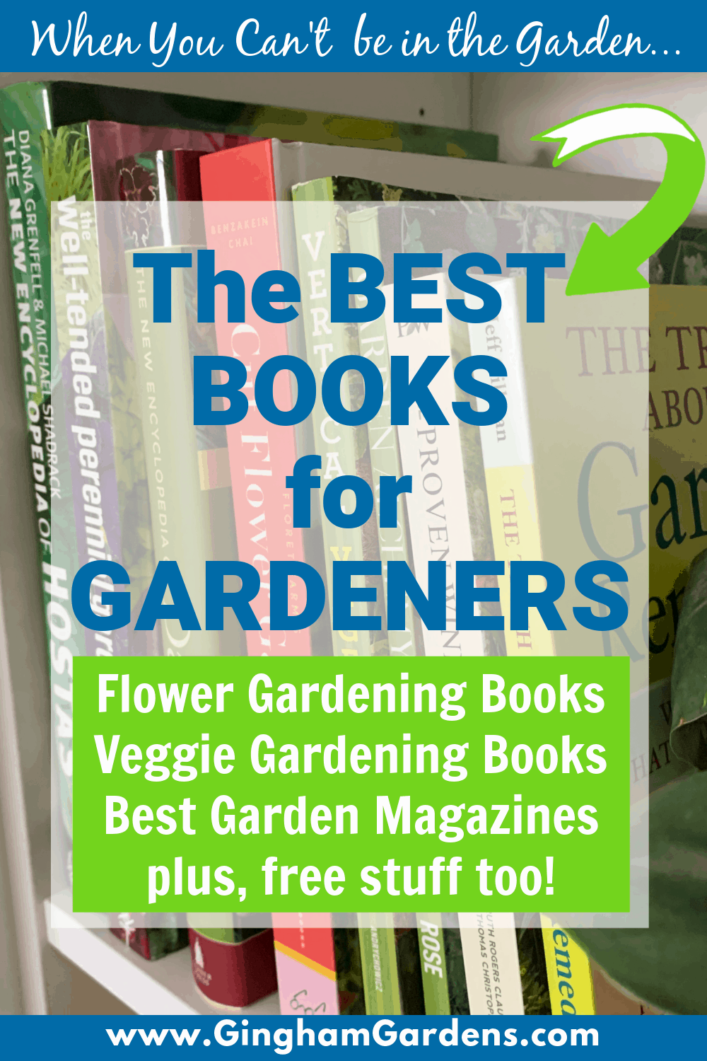 Image of Gardening Books with Text Overlay - The Best Books for Gardeners