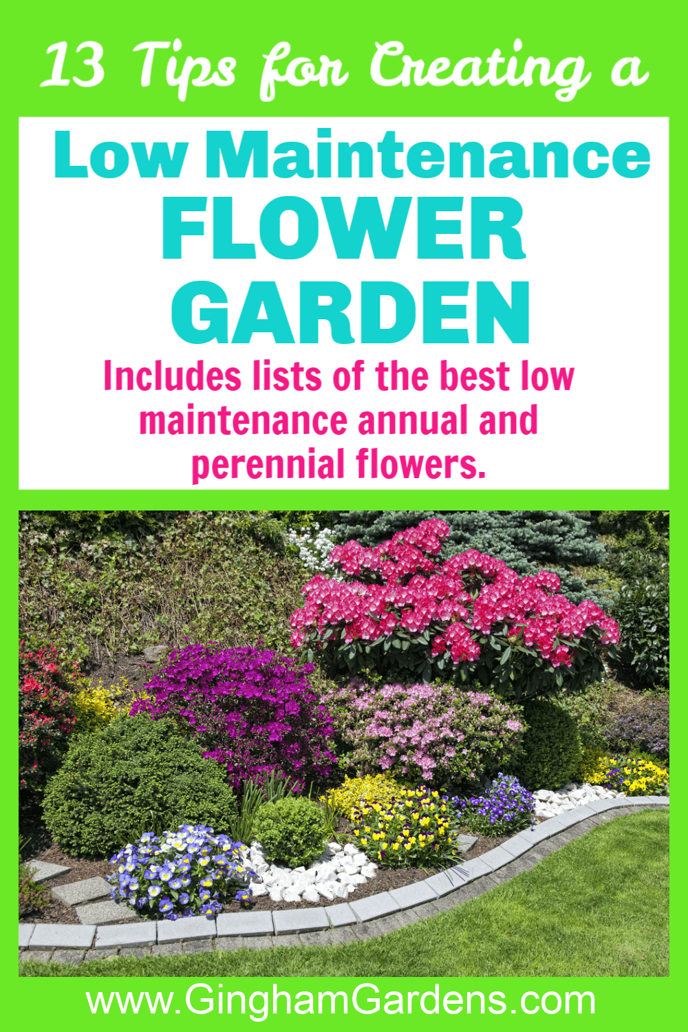 Image of a flower garden with text overlay - 13 tips for creating a low maintenance flower garden