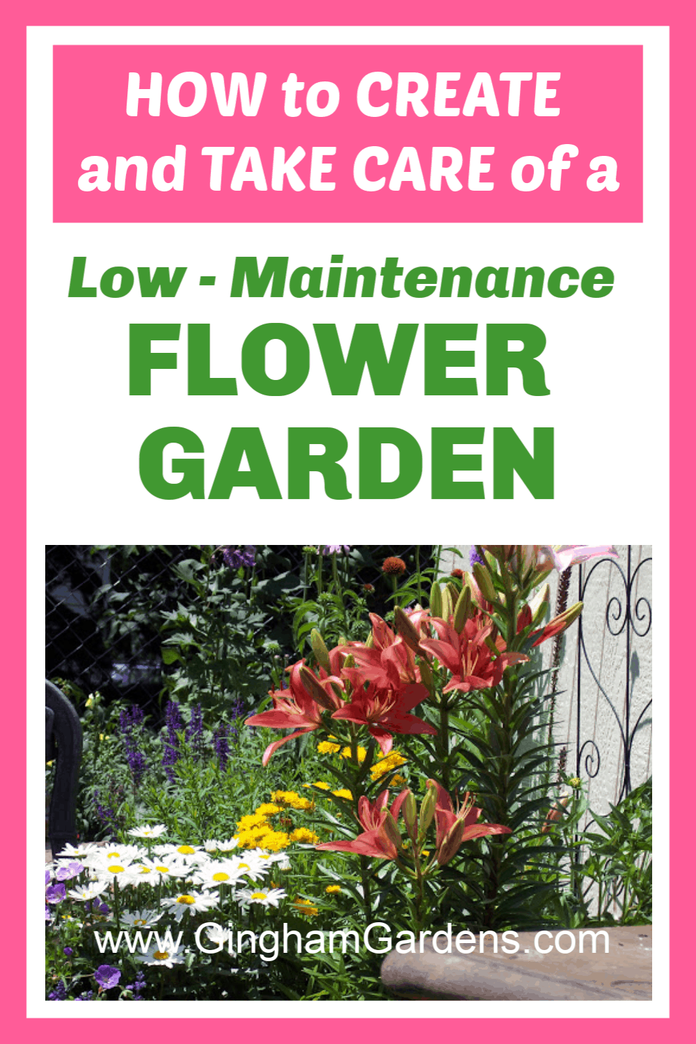 Image of a Flower Garden with Text Overlay - How to Create and Take Care of a Low Maintenance Flower Garden