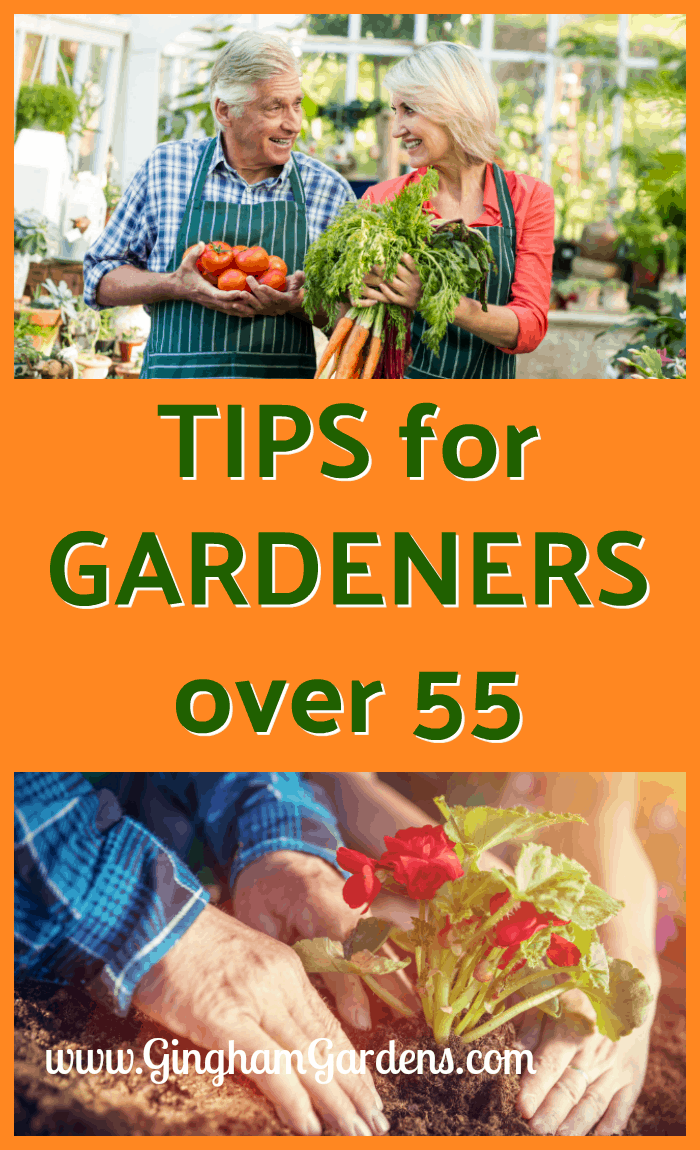 Tips for Gardeners Over 55