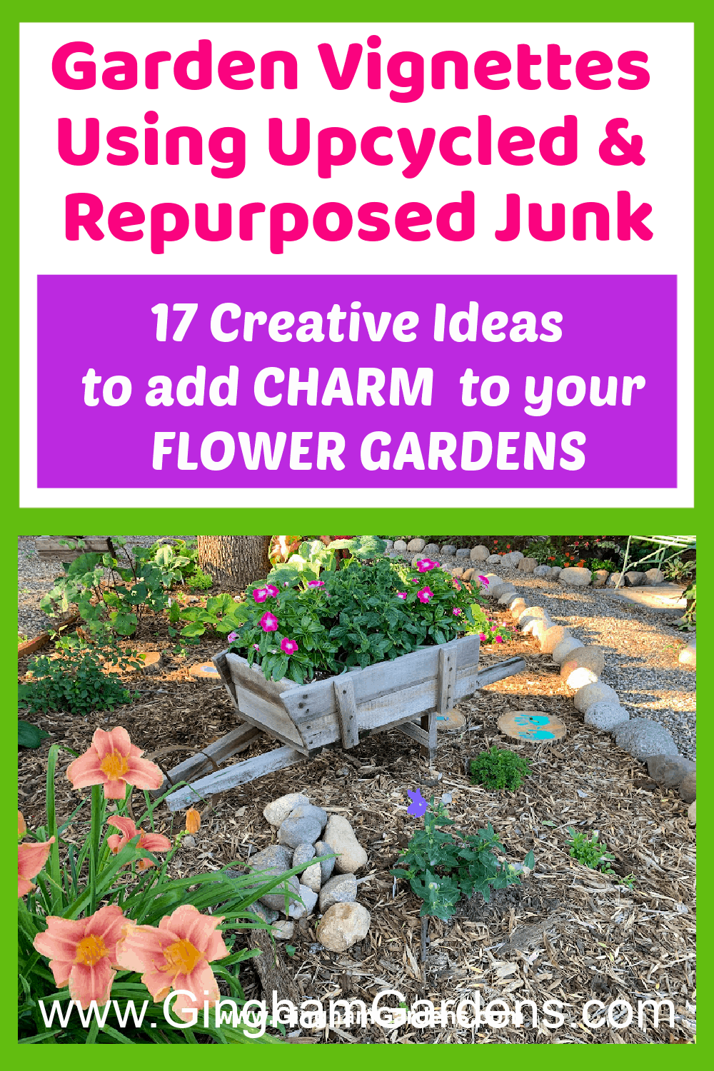 Image of a garden with Text Overlay - Garden Vignettes using upcycled and recycled junk