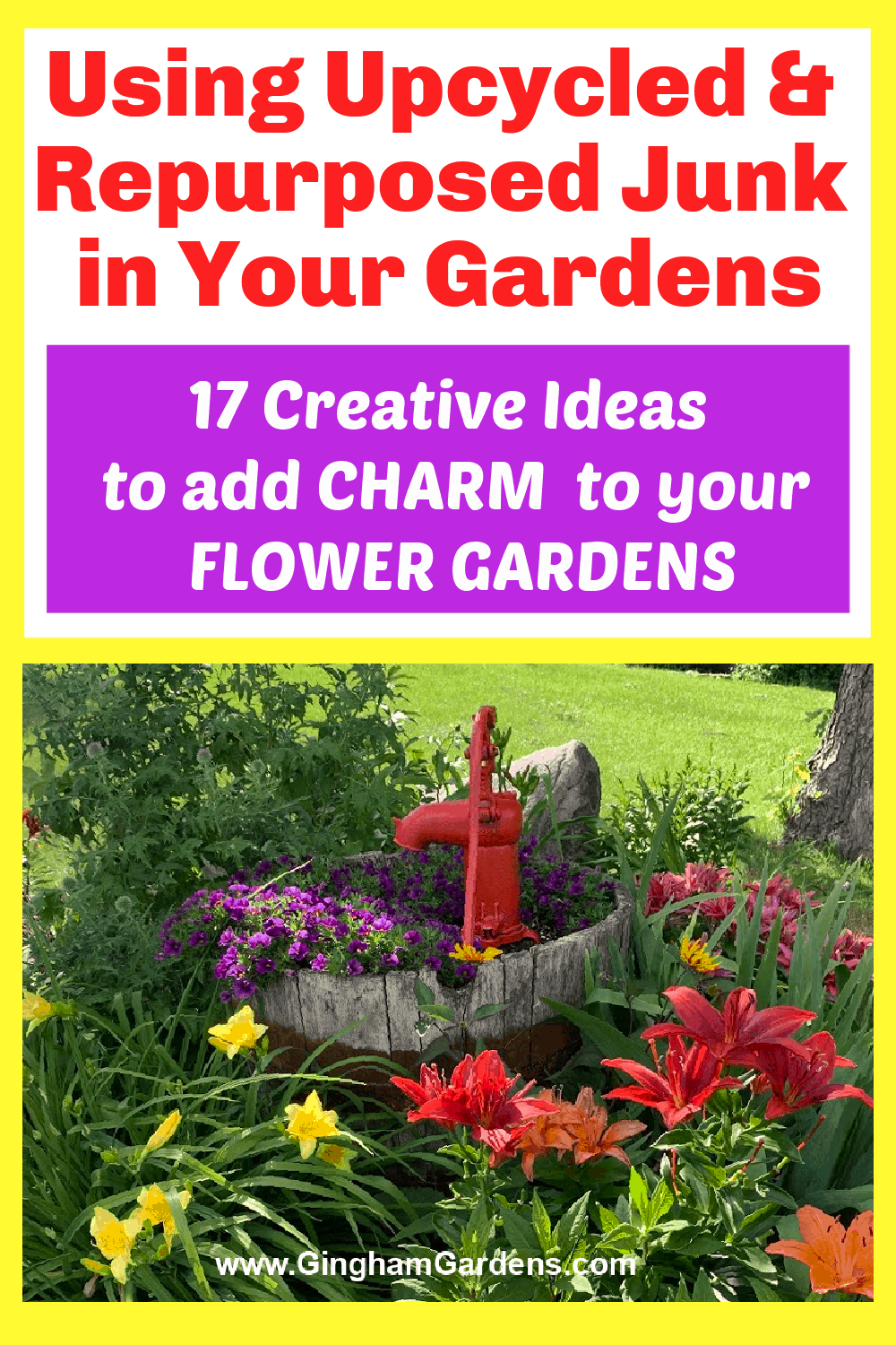 Image of a flower garden with text overlay - Using Upcycled & Repurposed Junk in Your Gardens