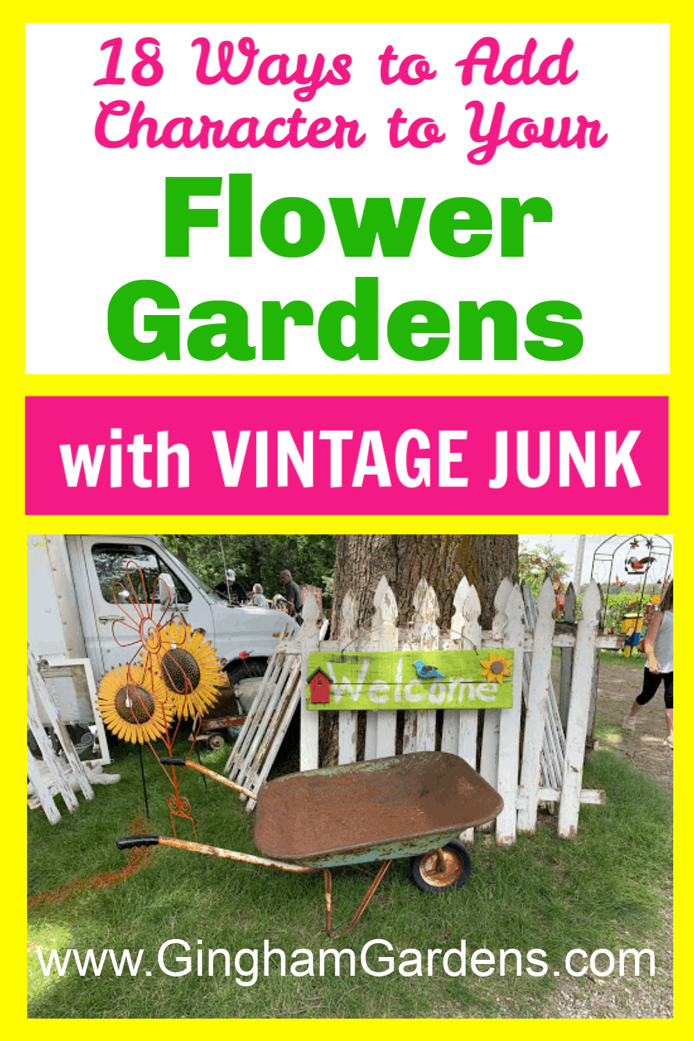Image of Garden Decor Junk at a Flea Market with text overlay 18 ways to add character to your flower gardens with Vintage junk