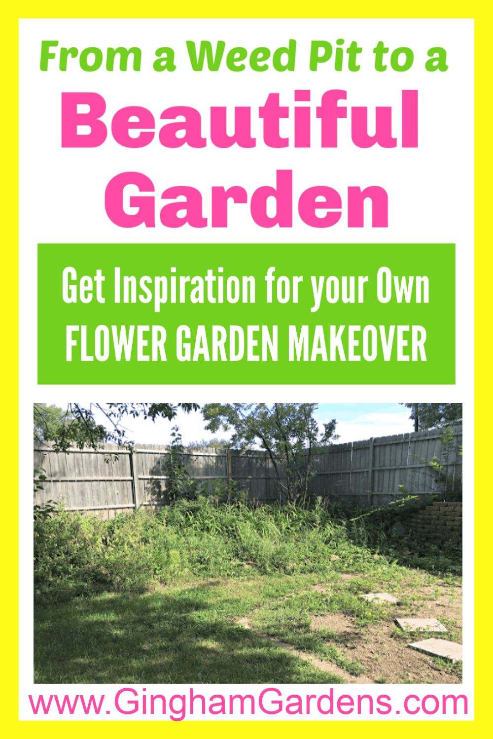 Image of a weed pit with text overlay - From a Weed Pit to a Beautiful Garden