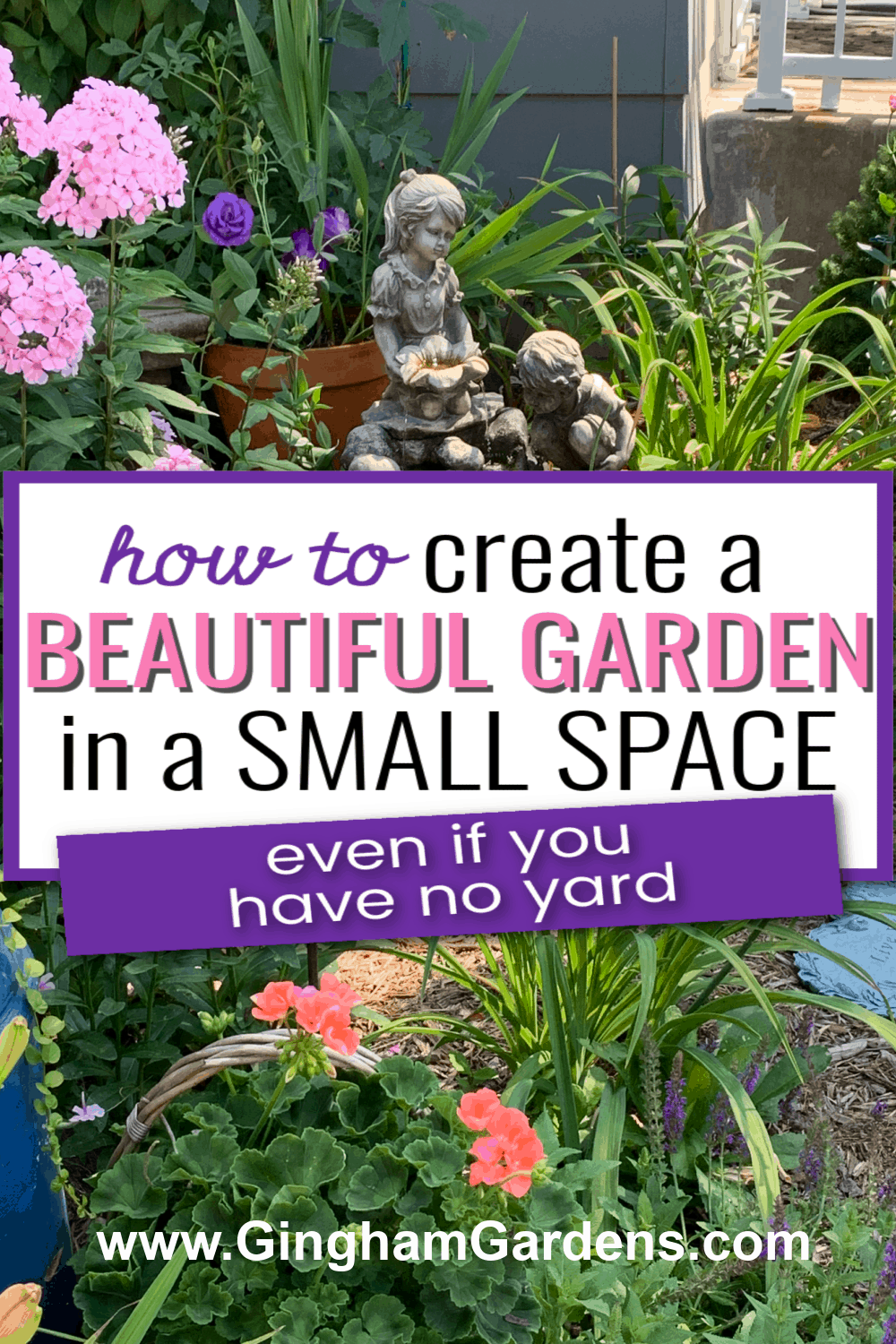 Image of a flower garden with text overlay - How to Create a Beautiful Garden in a Small Space