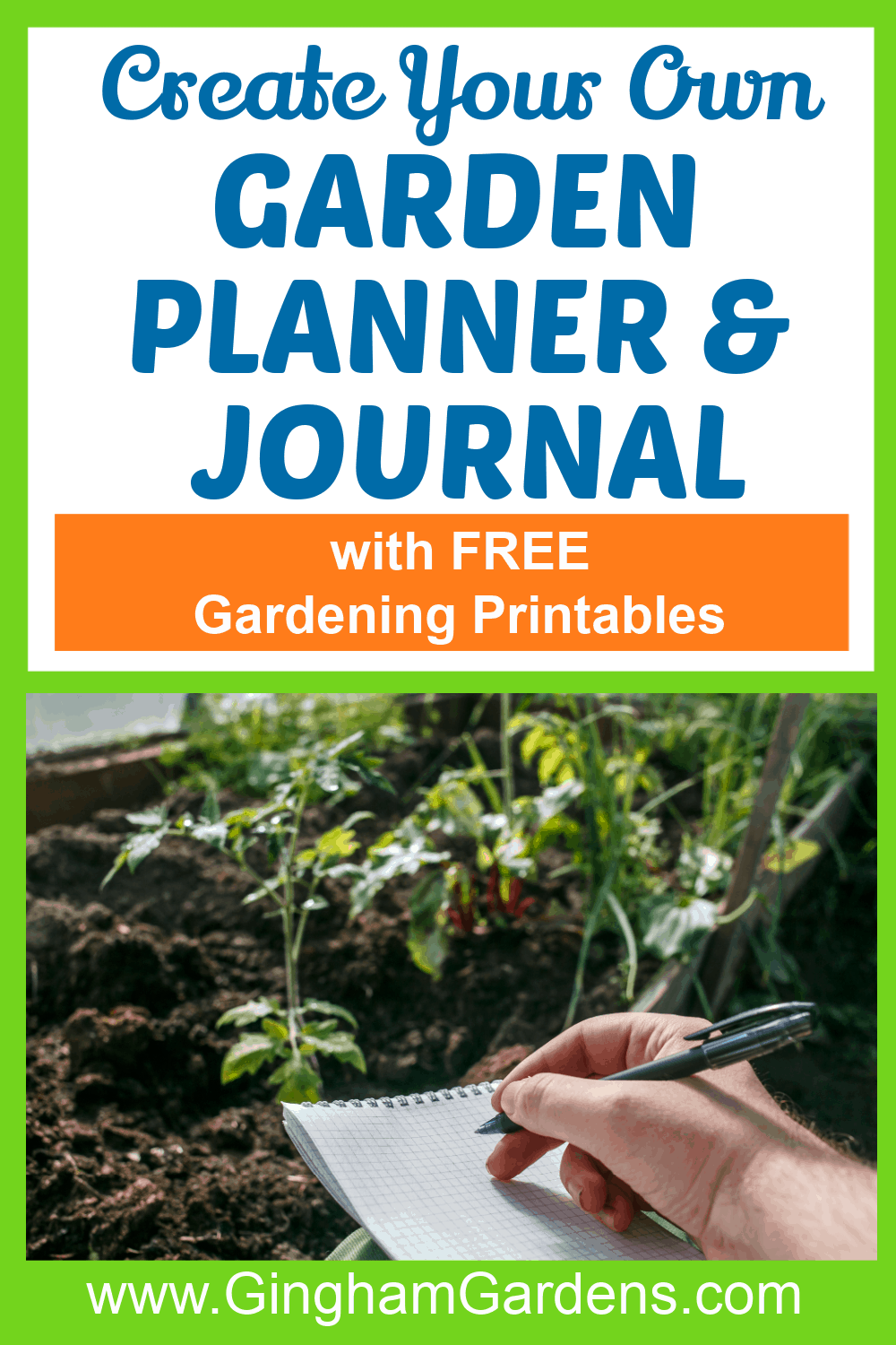 Image of Gardener with pen and paper in a garden with text overlay - Create Your Own Garden Planner & Journal with free gardening printables
