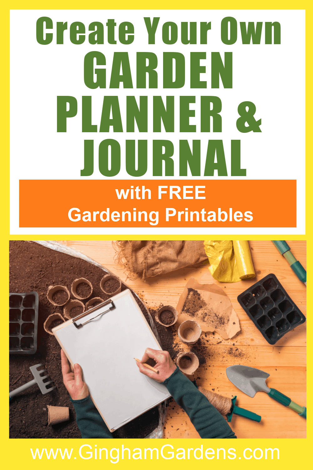 Image of a Gardener with a Planner with text overlay - Create Your Own Garden Journal and Planner