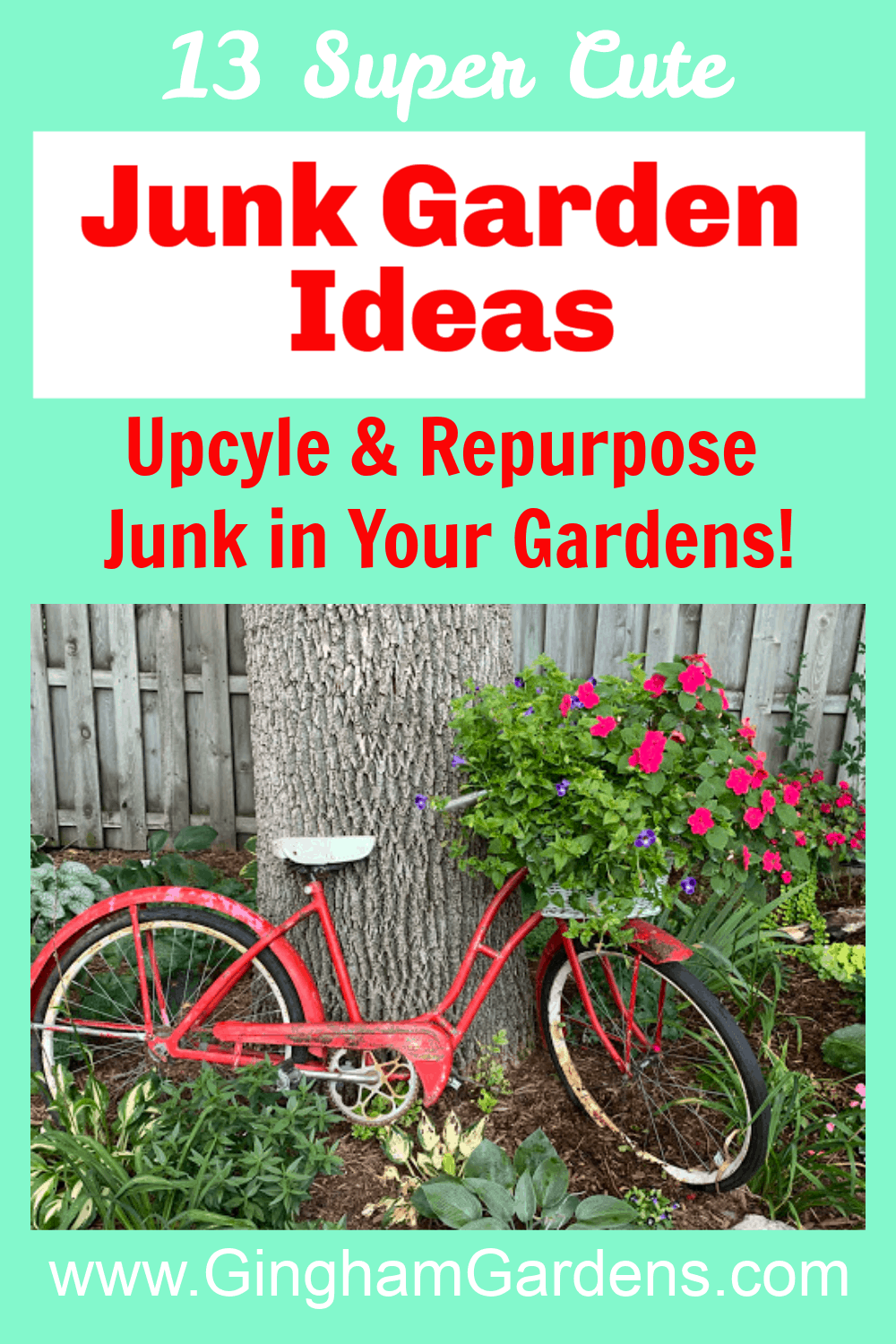 Bicycle in a Garden with Text Overlay Junk Garden Ideas