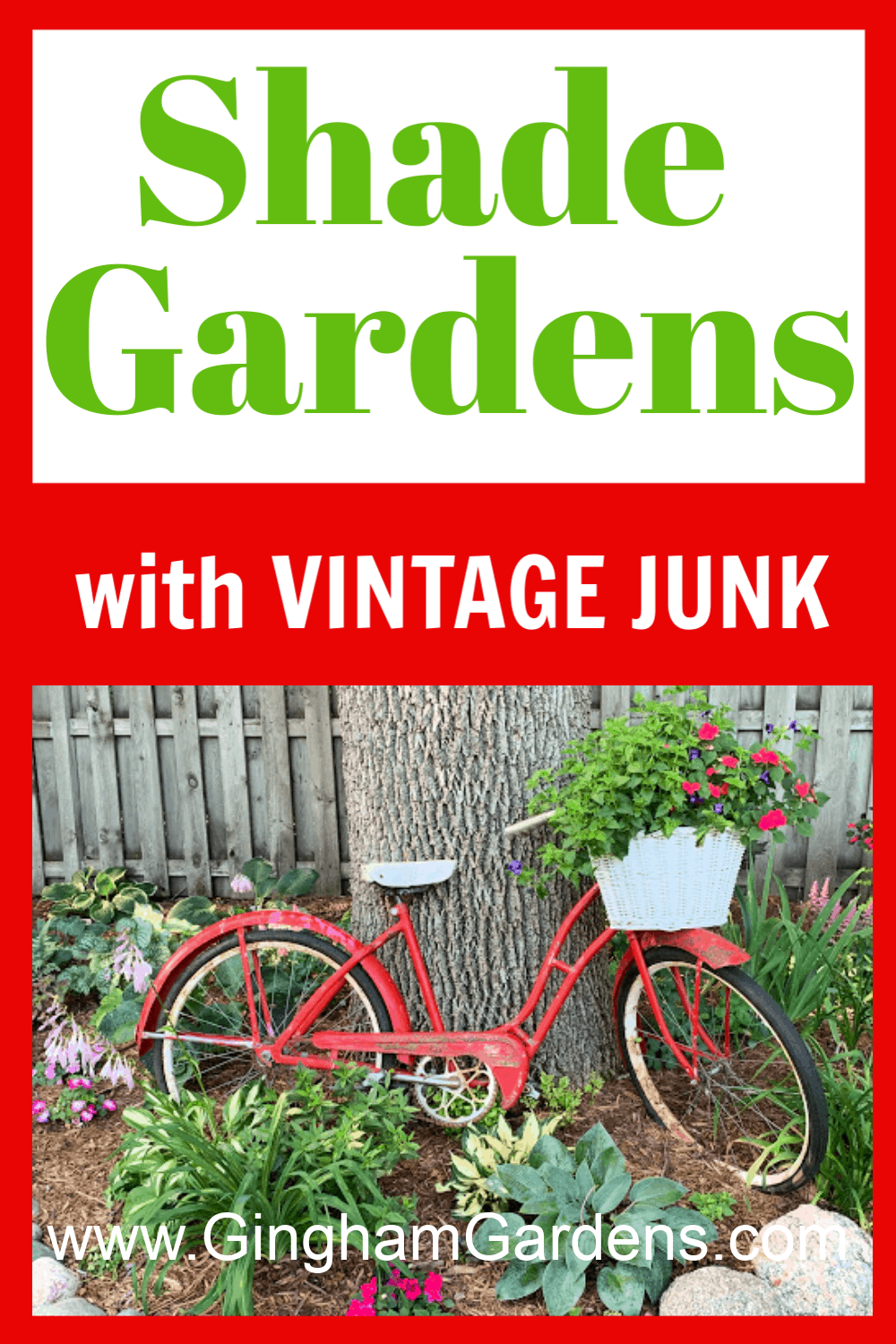 Image of Bicycle used as a planter with text overlay Shade Gardens with Vintage Junk