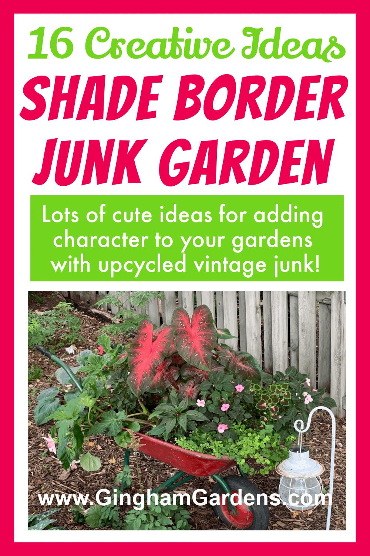 Image of a wheelbarrow planter with text overlay - 16 creative ideas shade border junk garden