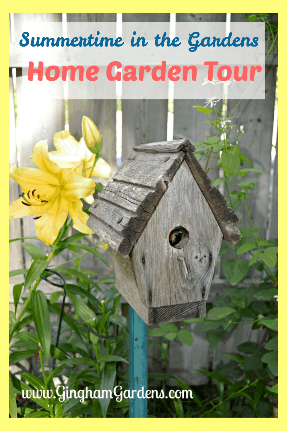 Image of a birdhouse in a flower garden with text overlay - Summertime in the Gardens - Home Garden Tour
