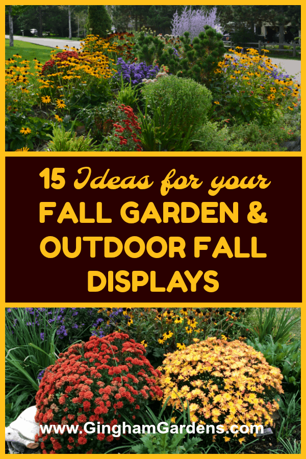 15 Ideas for your Fall Garden and Outdoor Fall Displays