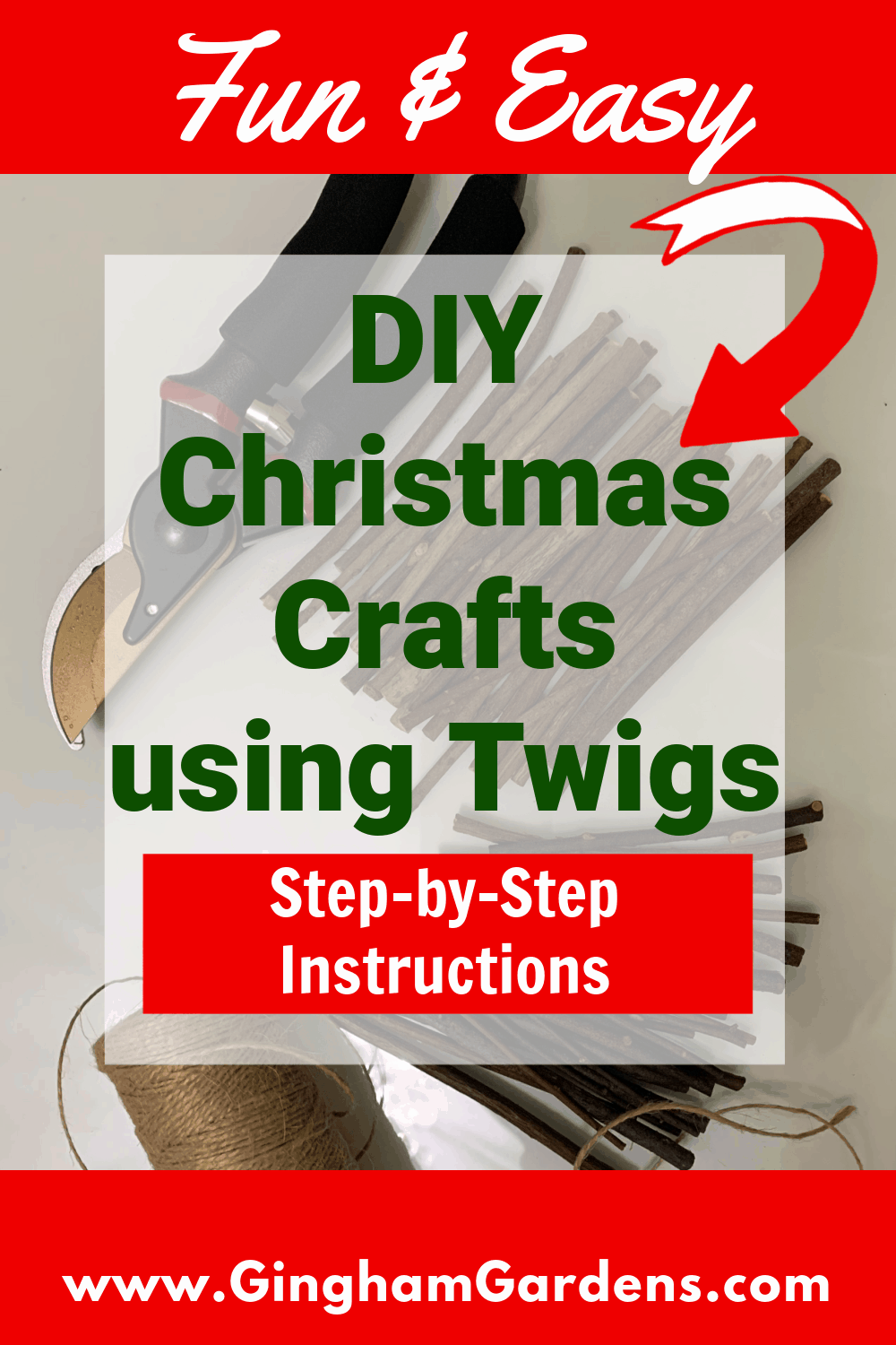 Image of Twigs and Supplies with Text Overlay - DIY Christmas Crafts Using Twigs