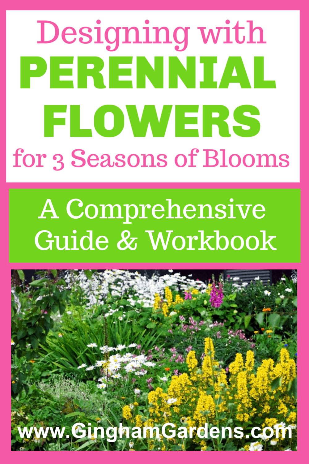Image of a flower garden with text overlay Designing with Perennial Flowers for 3 Seasons of Blooms