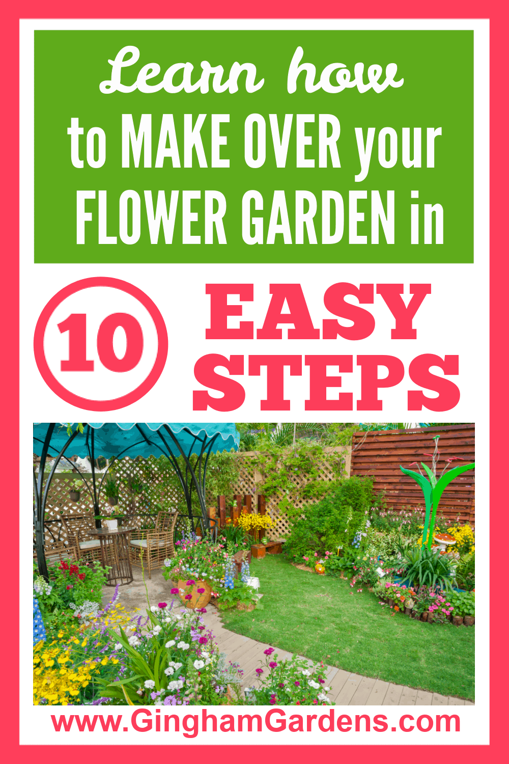 Image of a flower garden with text overlay - Learn How to Make Over your Flower Garden