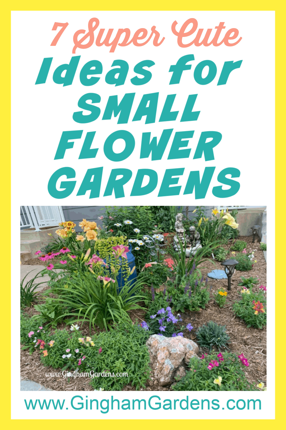 Image of a Flower Garden with Text Overlay - 7 Super cute ideas for small flower gardens