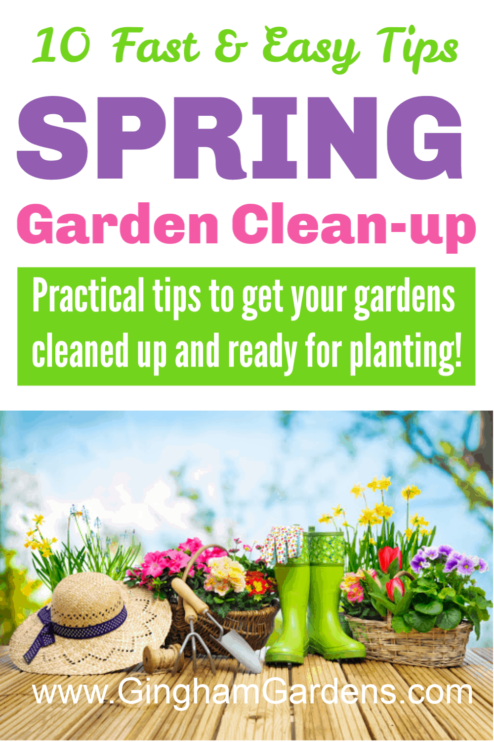 Image of Gardening Gear with Text Overlay - 10 Fast & Easy Tips for spring garden clean-up