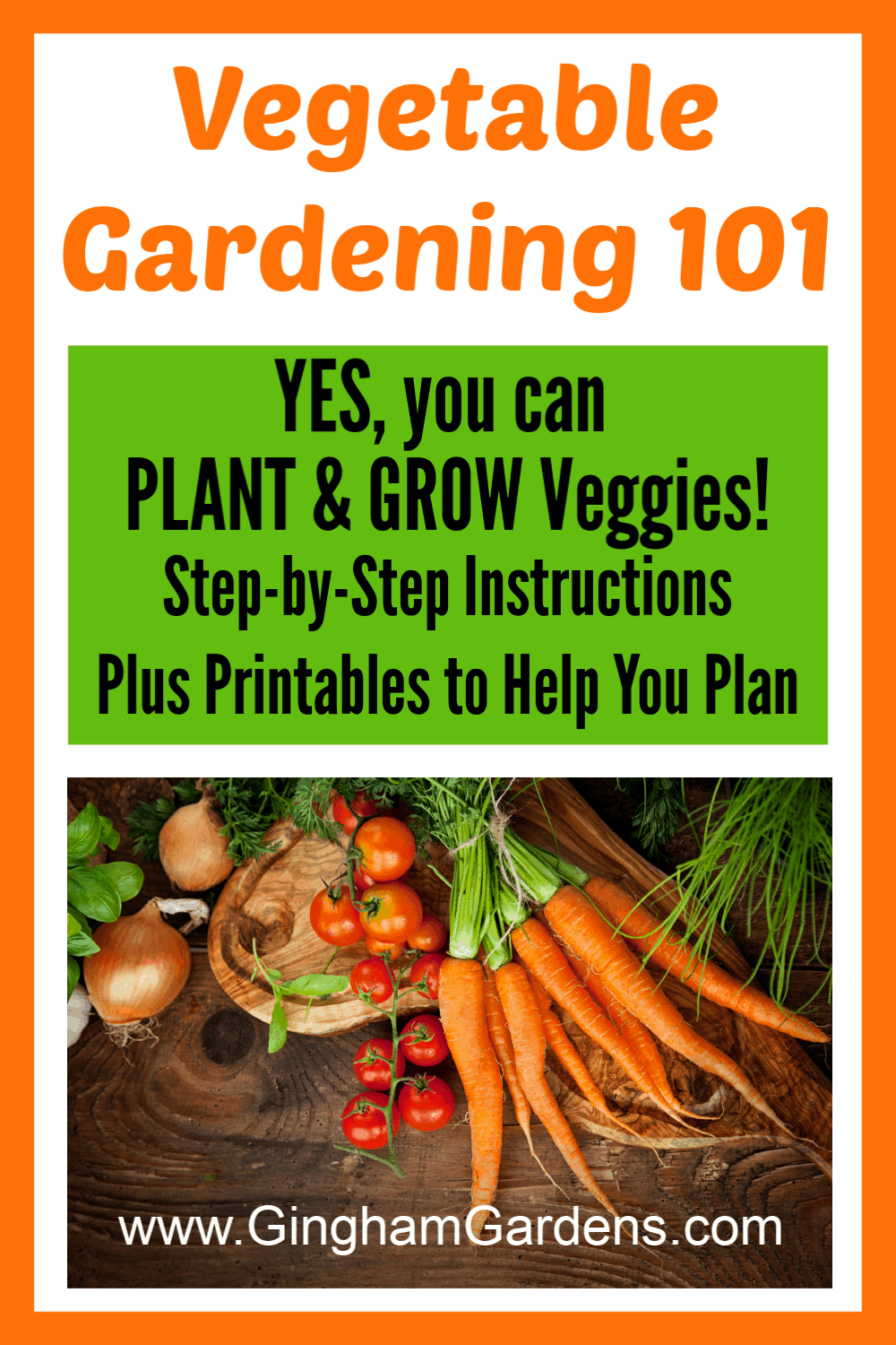 Image of Vegetables with Text Overlay - Vegetable Gardening 101