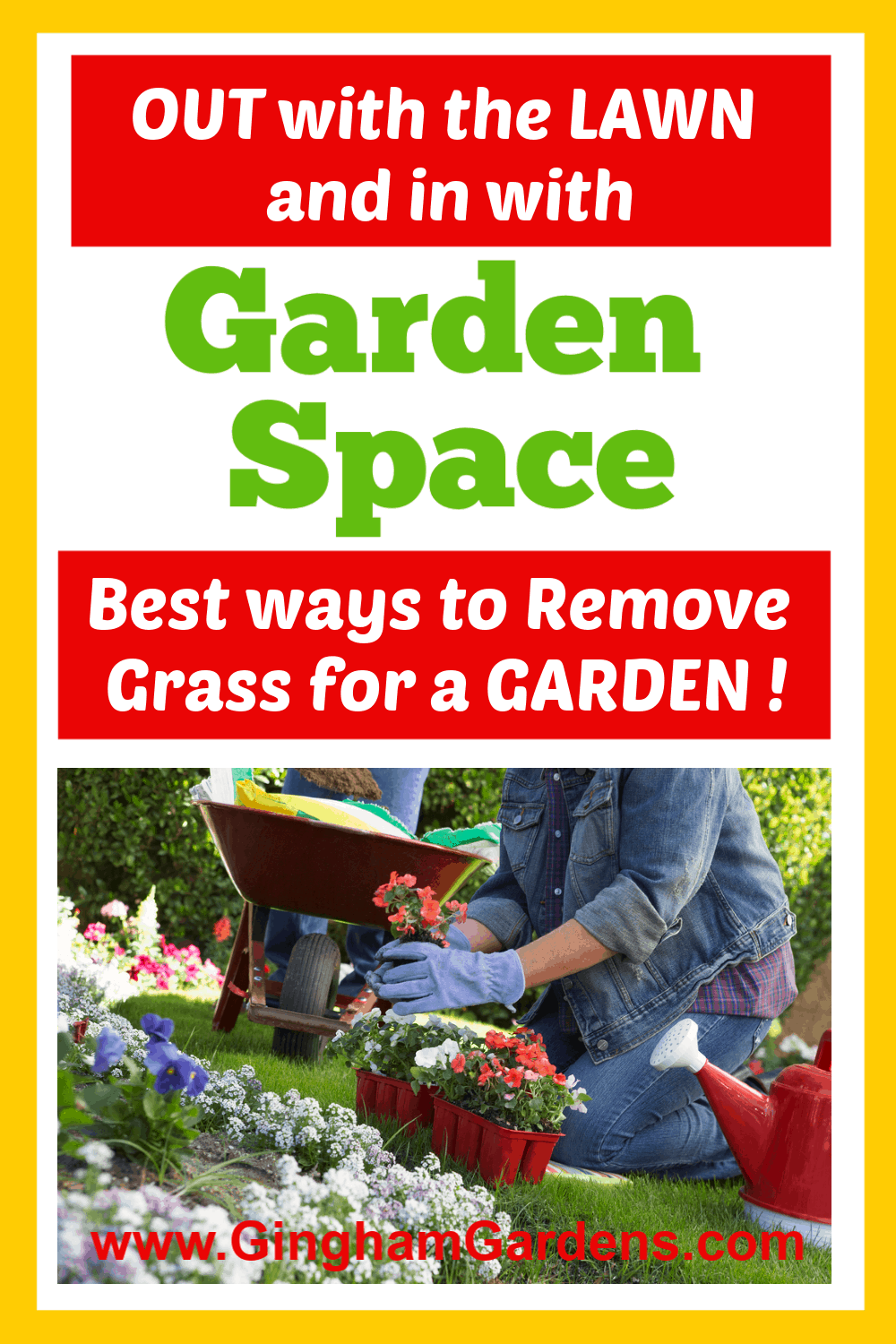 Image of a Gardener with text overlay - Out with the Lawn and in with Garden Space