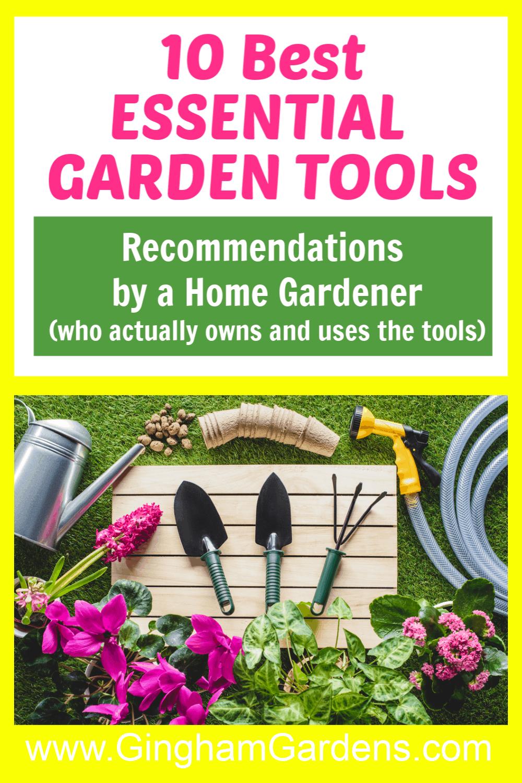 Image of Garden Tools with Text Overlay 10 Best Essential Garden Tools