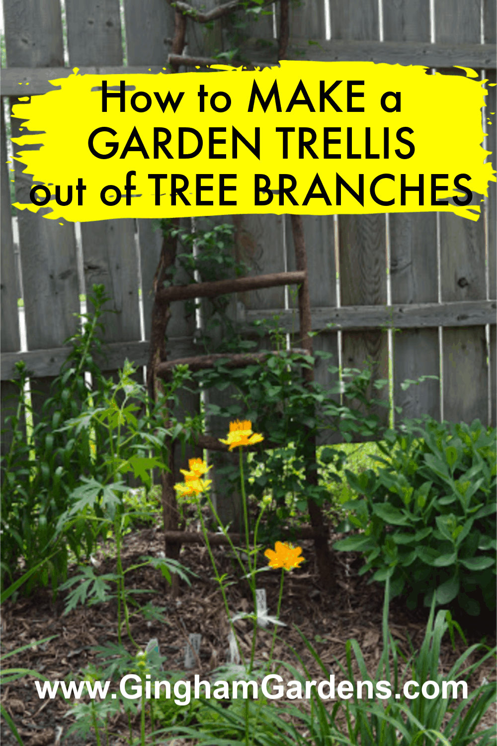 Image of garden with text overlay - How to Make a Garden Trellis out of Tree Branches