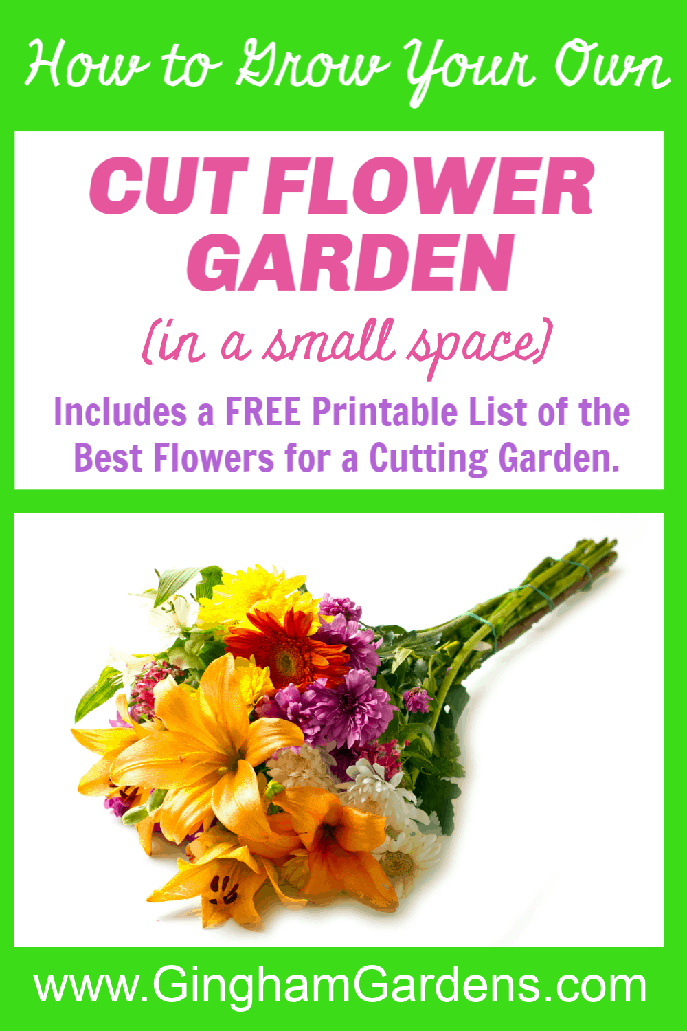 Image of a Flower Bouquet with text overlay - How to Grow Your Own Cut Flower Garden
