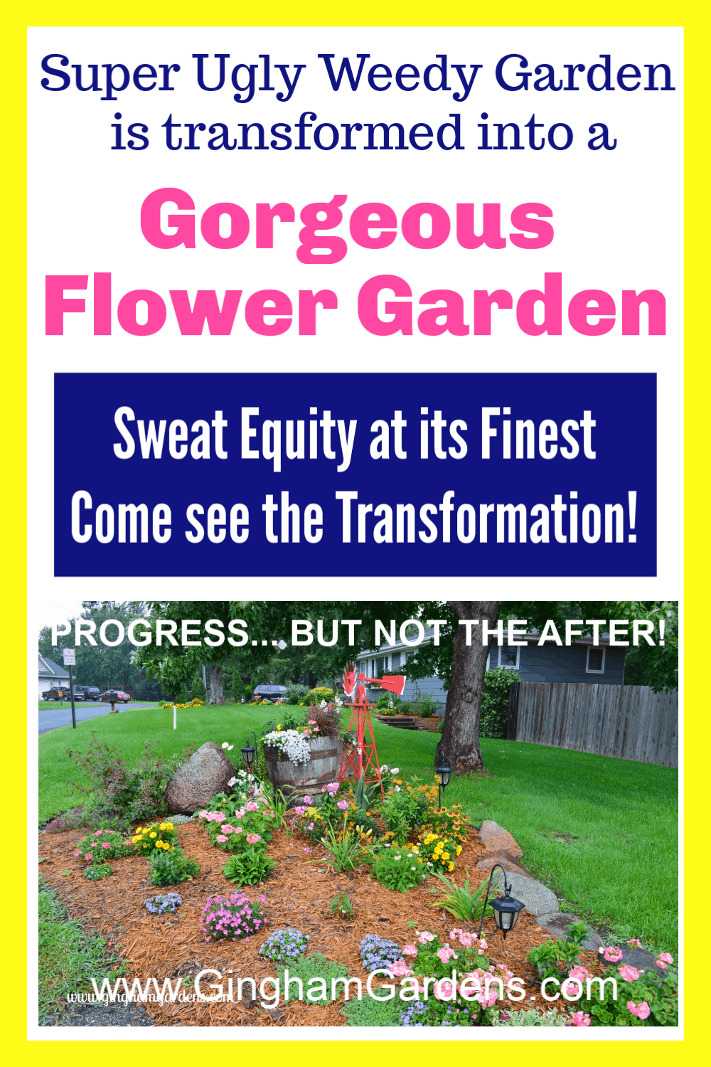 Image of a flower garden with text overlay ugly weedy garden gets transformed into a Pretty Flower Garden...