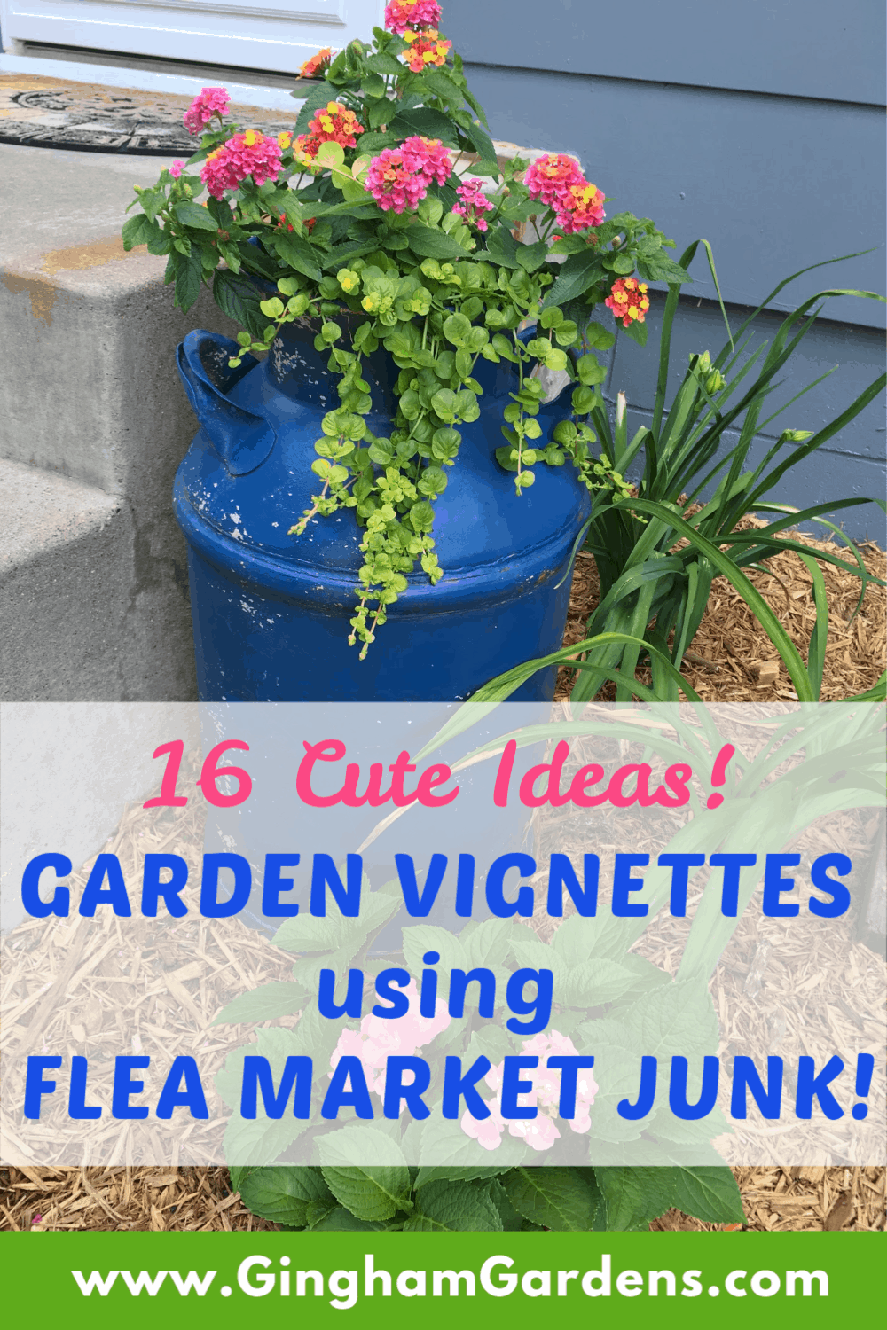 Image of Antique Milk Can with a Flower with Text Overlay - Garden Vignettes using Flea Market Finds