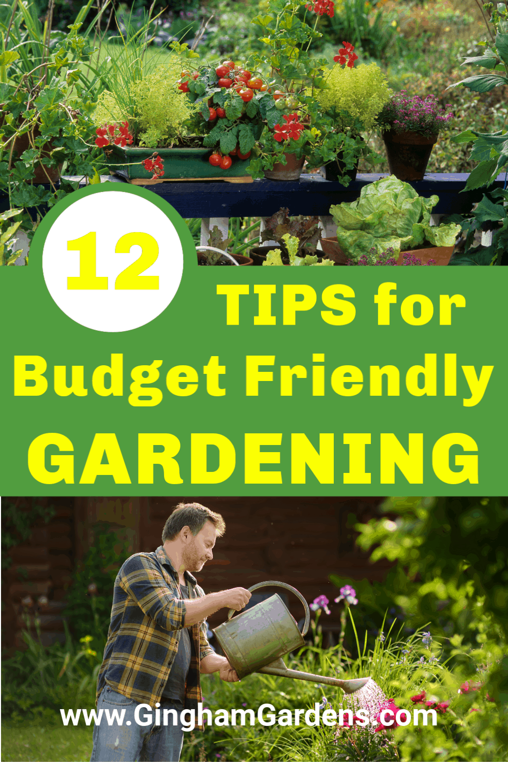 Image of Garden and Gardener with text overlay - 12 Tips for Budget Friendly Gardening