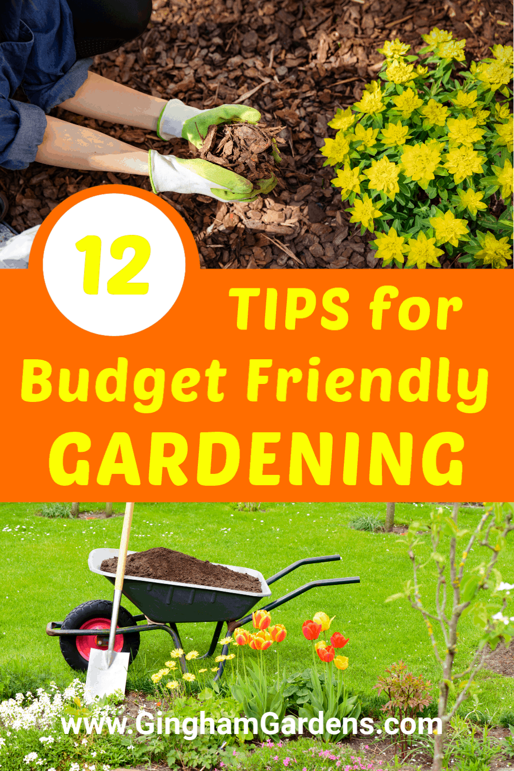 Images of gardens with text overlay - 12 Tips for Budget Friendly Gardening