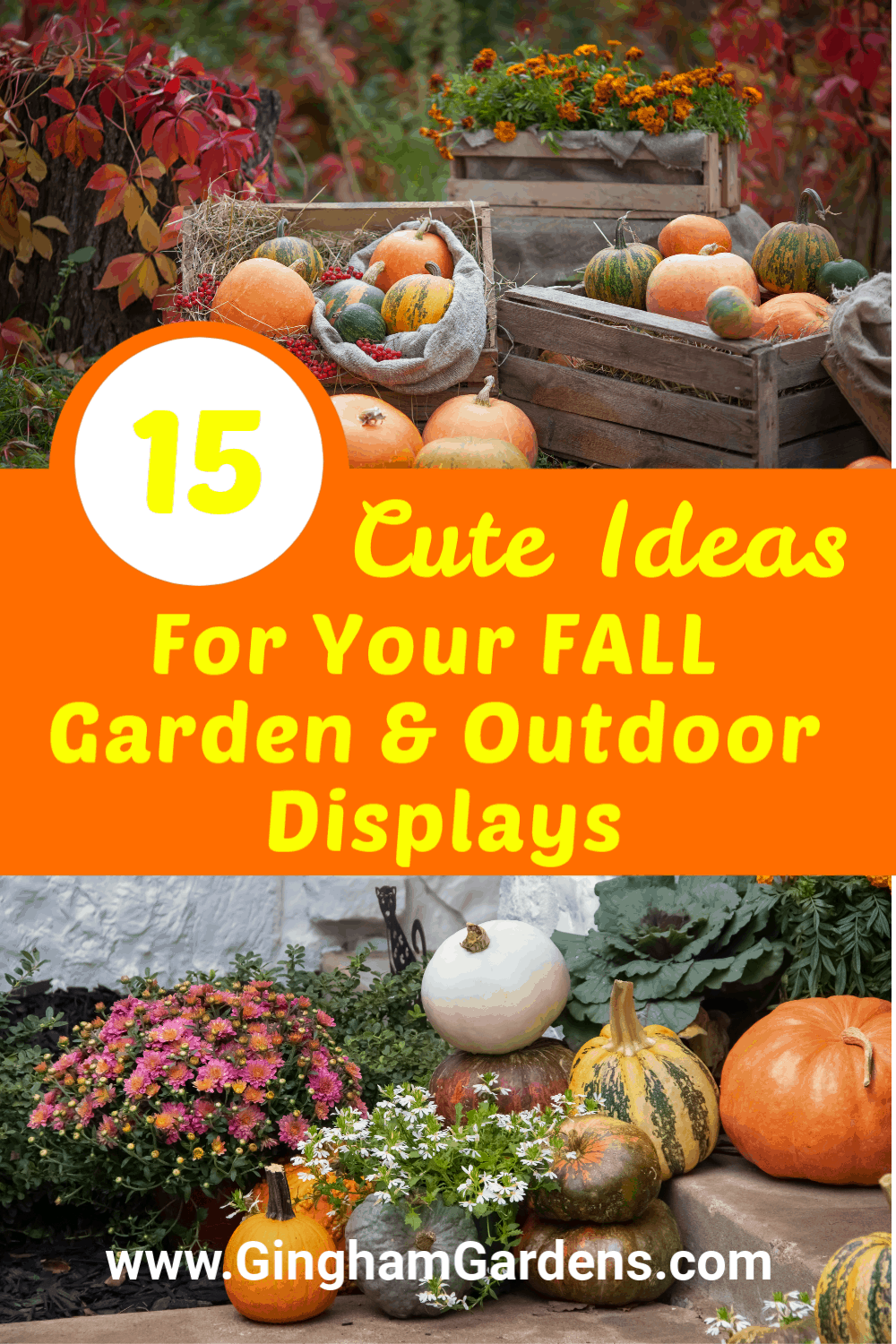 Image of Pumpkins and fall flowers with text overlay - 15 Ideas for your Fall Garden & Outdoor Displays