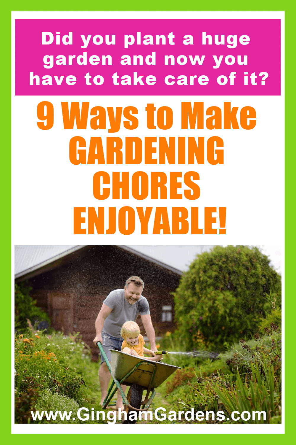 Images of Gardeners working in Gardens with text overlay - 9 Ways to Make Gardening Chores Enjoyable