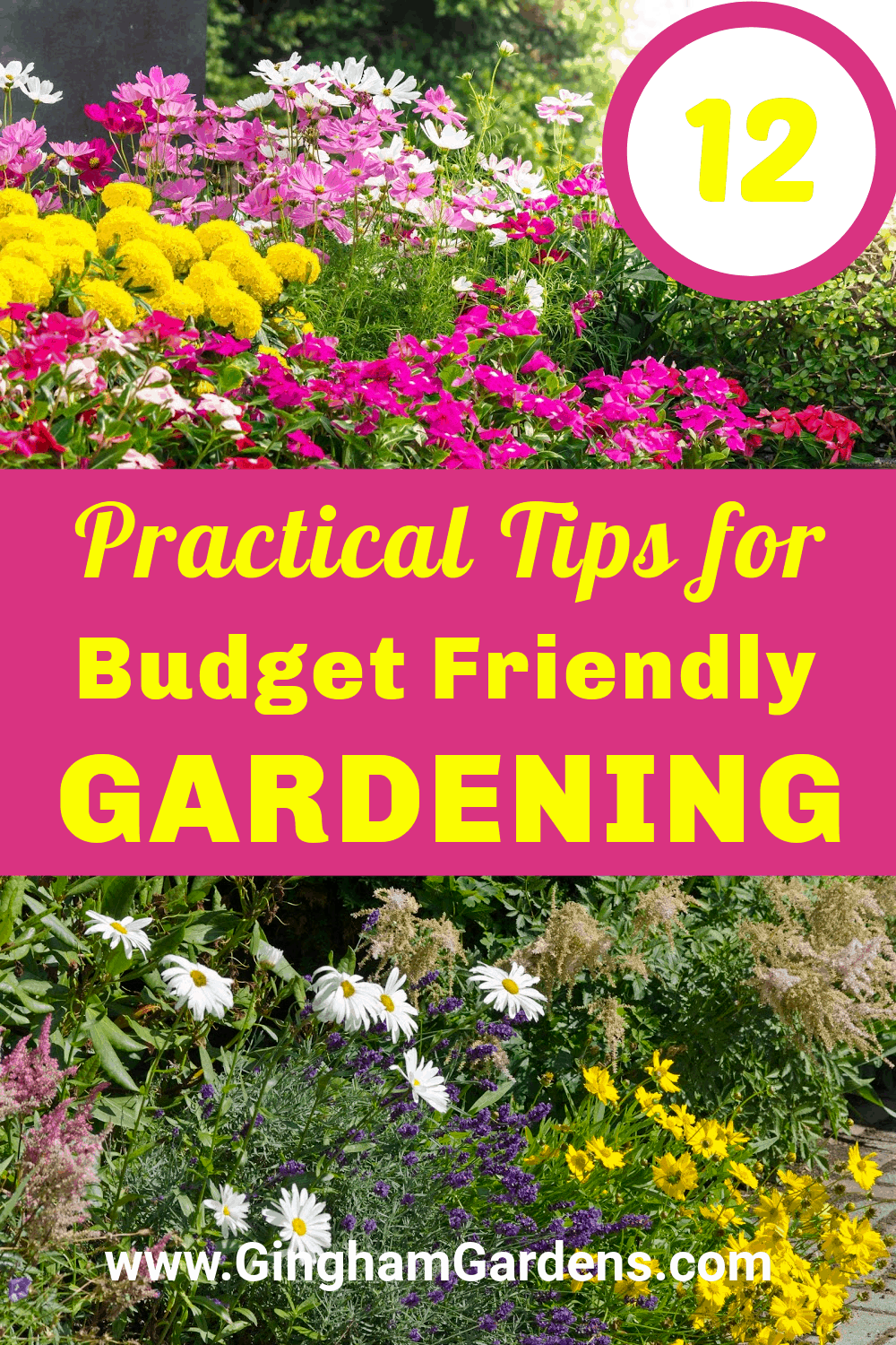 Images of Flower Gardens with Text Overlay - Practical Tips for Budget Friendly Gardening