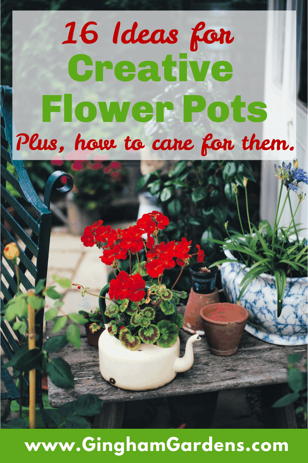 Image of a flower container garden with text overlay - 16 creative ideas for flower container gardens