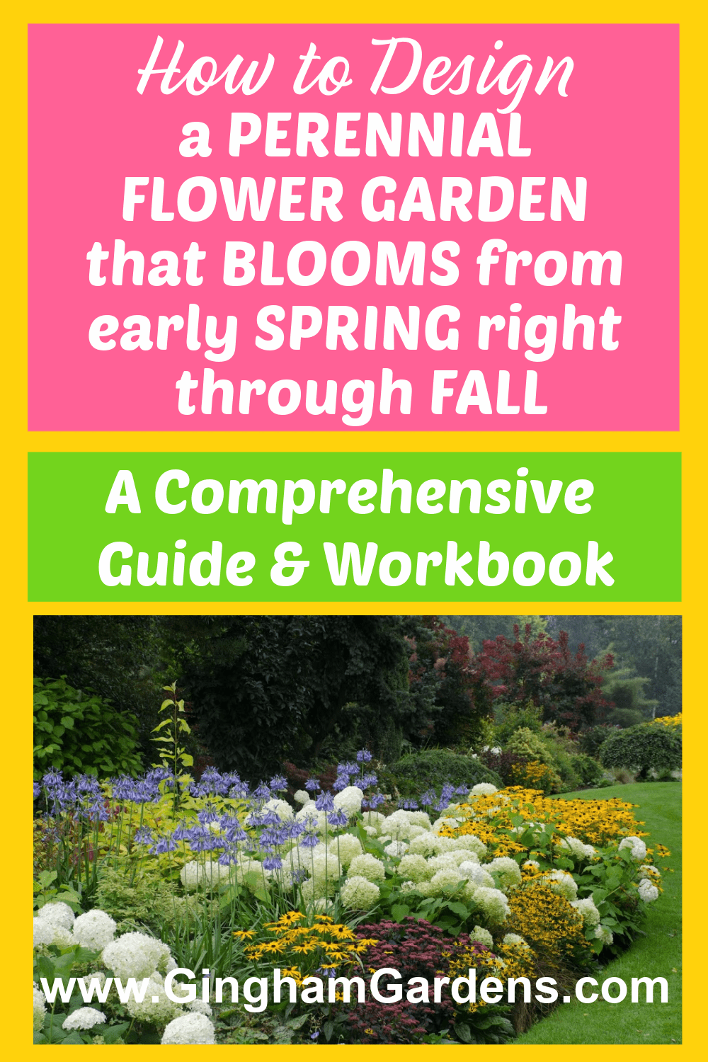 Image of a flower garden with text overlay - How to Design a Perennial Flower Garden that Blooms from Early Spring right through Fall