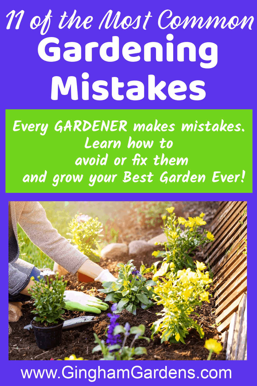 Image of a Gardener with text overlay - 11 of the most common Gardening Mistakes