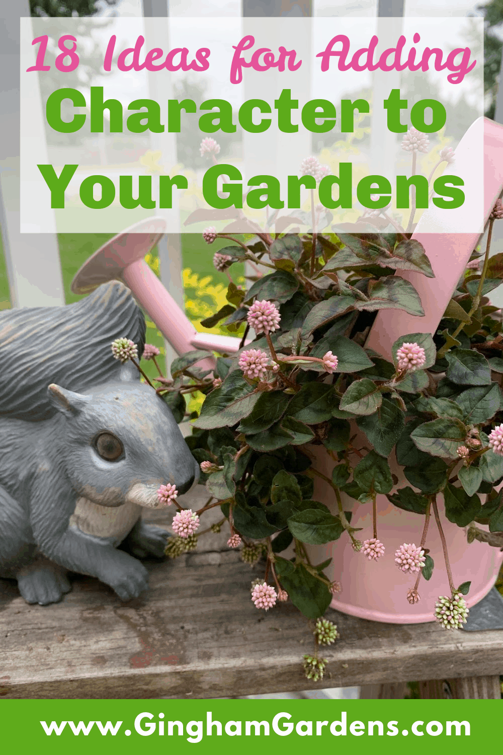 Image of Garden Decor with Text Overlay - 18 Ideas for Adding Character to Your Gardens