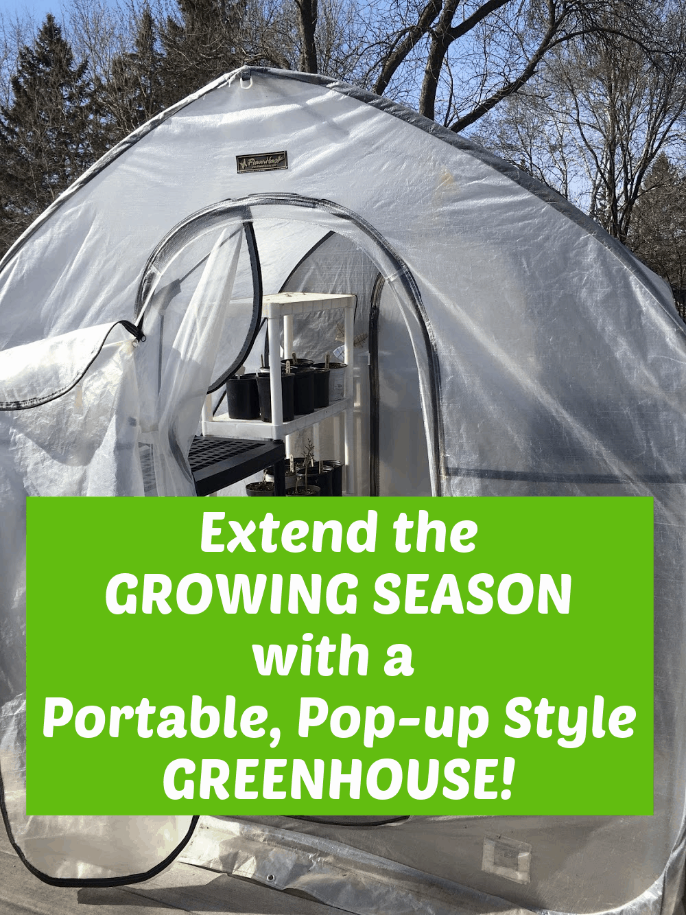 Image of a pop-up greenhouse with text overlay - extend the growing season with a pop-up style greenhouse