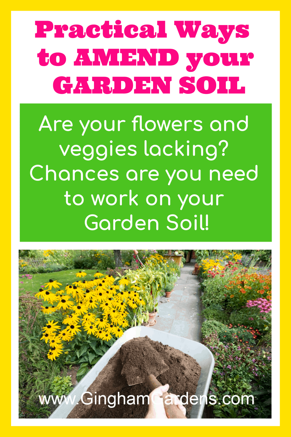 Image of wheelbarrow in flower garden with text overlay - Practical ways to amend your garden soil
