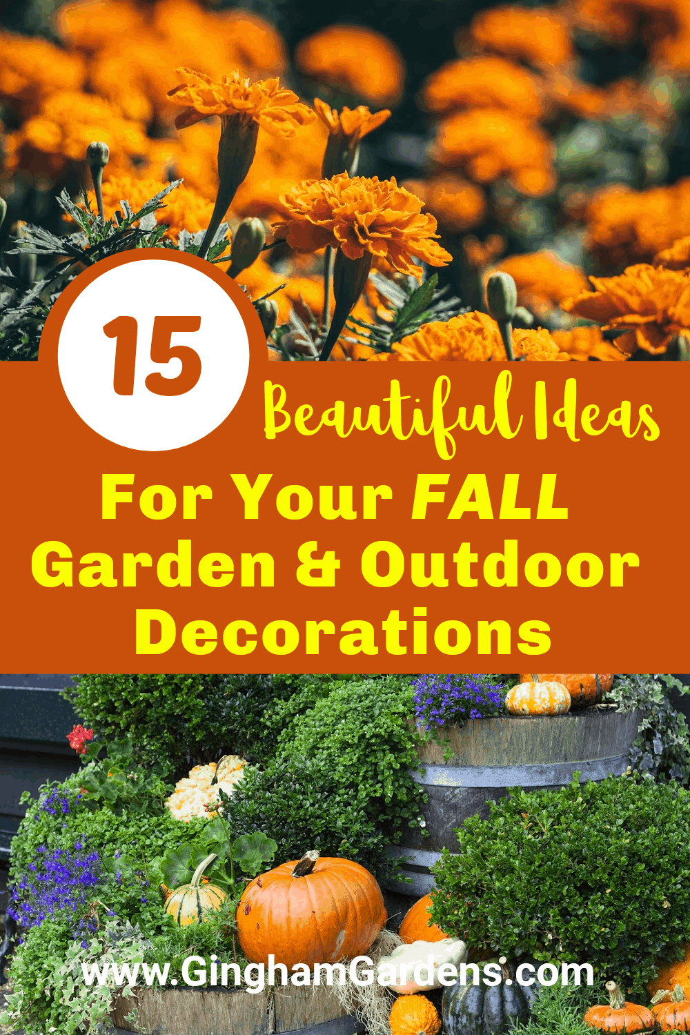 Images of Fall Flower Gardens with text overlay - 15 beautiful ideas for your Fall Garden and Outdoor Decorations
