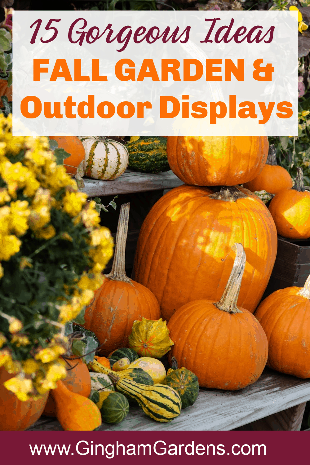 Image of pumpkins and fall flowers with text overlay - 15 Gorgeous Ideas Fall Garden and Outdoor Displays