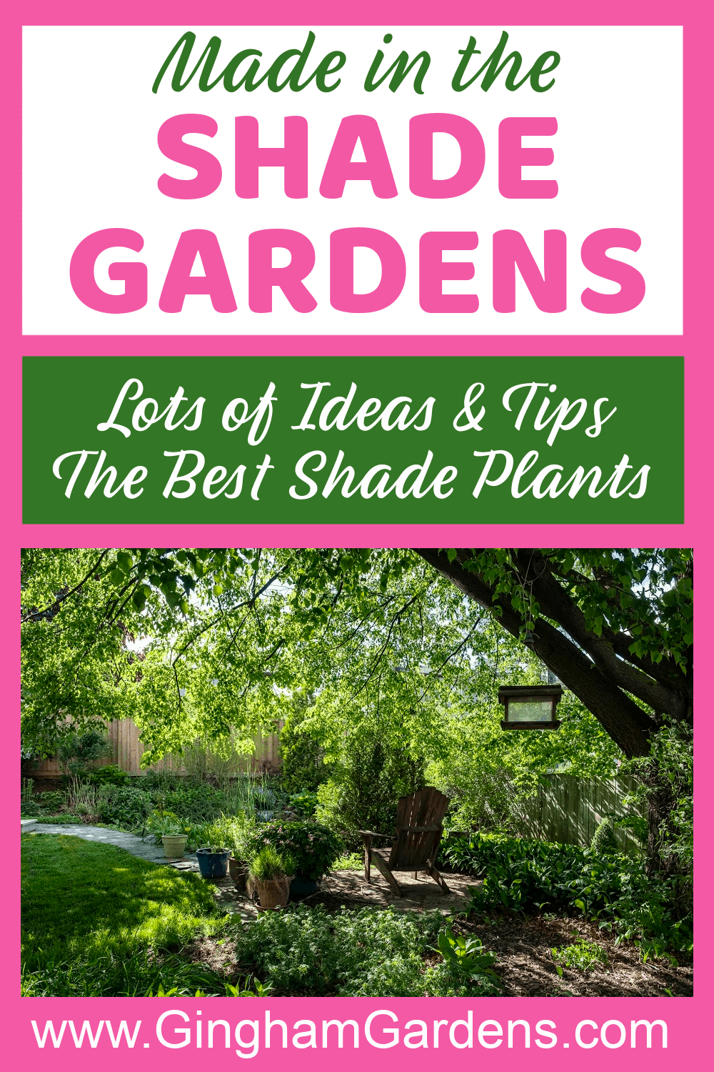 Image of a Shade Garden with Text Overlay - Made in the Shade Gardens
