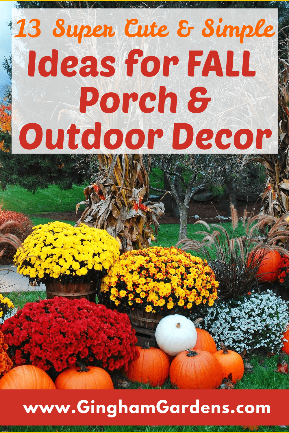 Image of Mums and Pumpkins with text overlay - 13 super cute and simple ideas for Fall Porch & Outdoor Decor