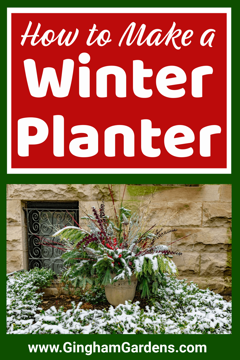 Image of a Winter Planter with Text Overlay - How to Make a Winter Planter
