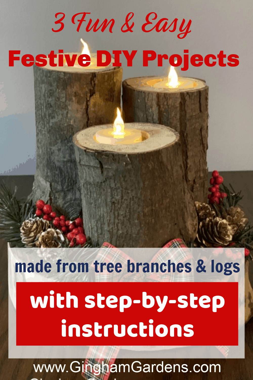 Image of wood candles with text overlay - Fun & Easy Festive DIY Projects