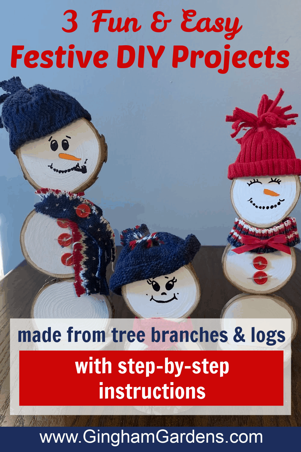 Image of wood snowmen with text overlay - 3 Fun & Easy Festive DIY Projects