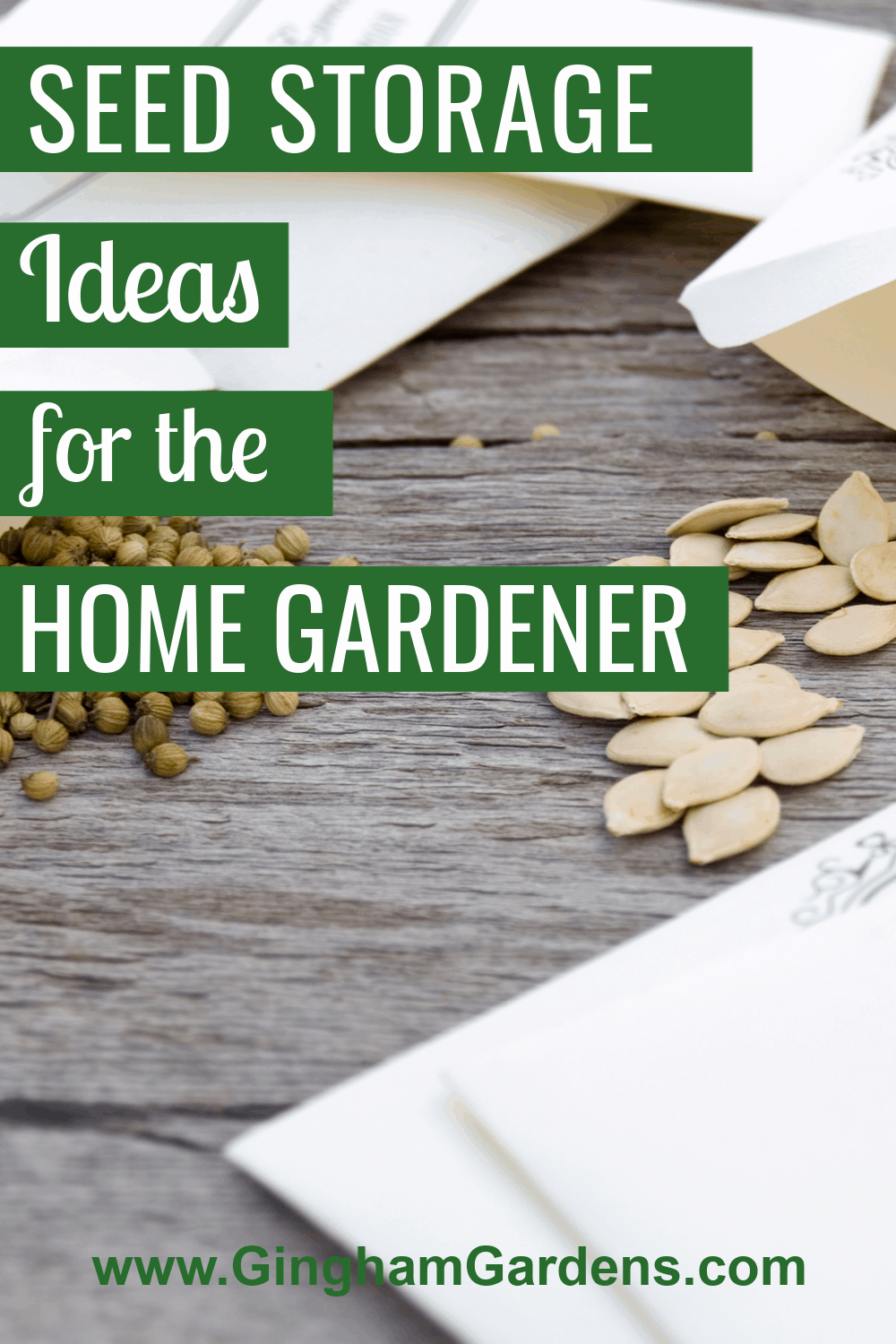 Image of Garden Seeds with text overlay - Seed Storage Ideas for the Home Gardener