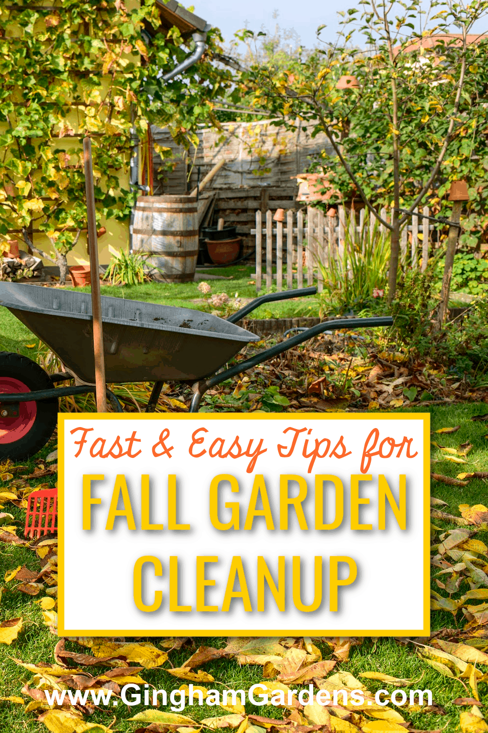 Image of a fall garden with text overlay - Fast & Easy Tips for Fall Garden Cleanup