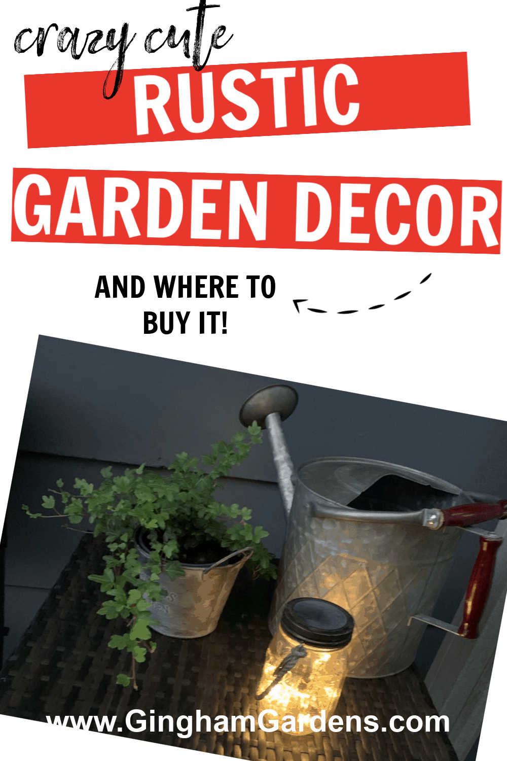 Image of rustic garden decor with text overlay - Crazy cute Rustic Garden Decor and where to buy it