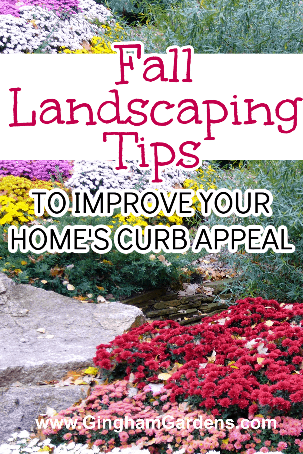Image of fall landscape with text overlay - Fall Landscaping Tips to Improve Your Home's Curb Appeal